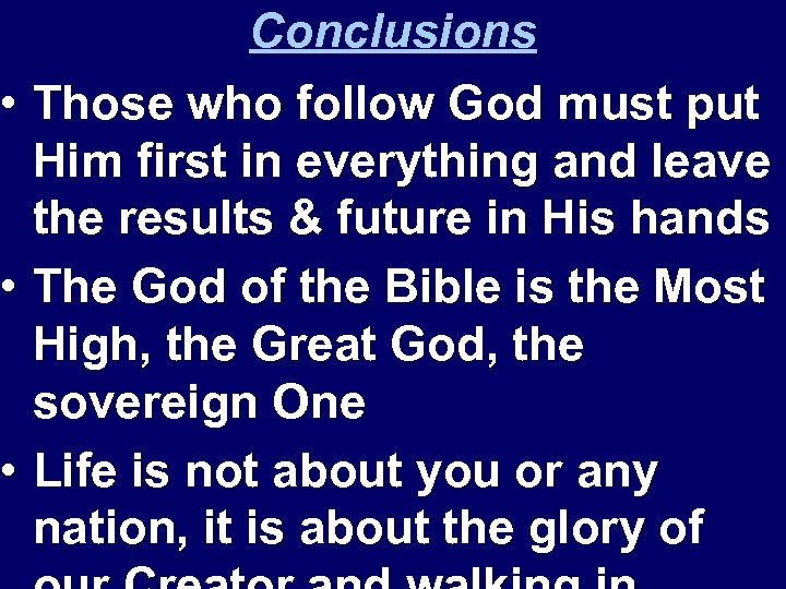 Conclusions • Those who follow God must put Him first in everything and leave