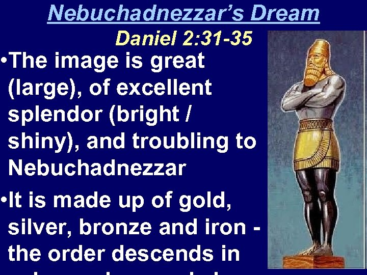 Nebuchadnezzar's Dream Daniel 2: 31 -35 • The image is great (large), of excellent