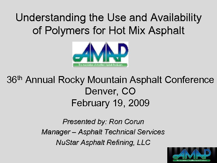 Understanding the Use and Availability of Polymers for Hot Mix Asphalt 36 th Annual