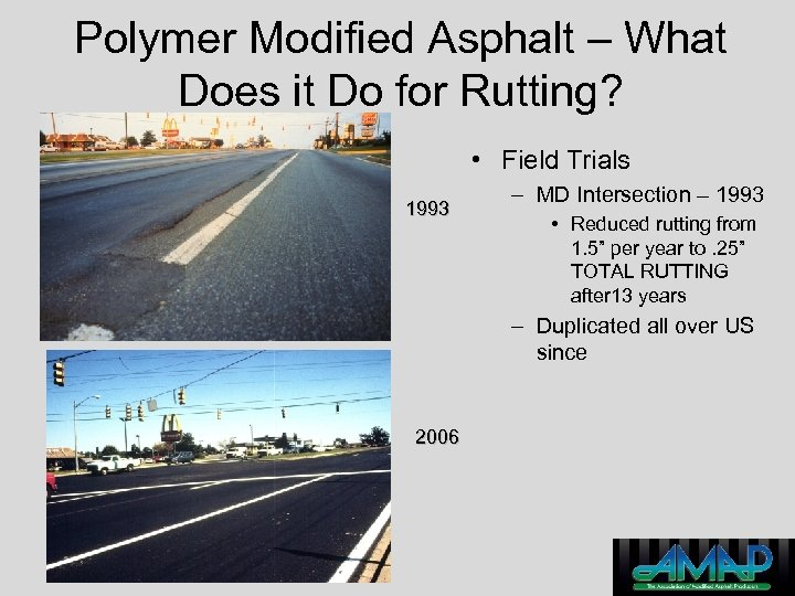 Polymer Modified Asphalt – What Does it Do for Rutting? • Field Trials 1993