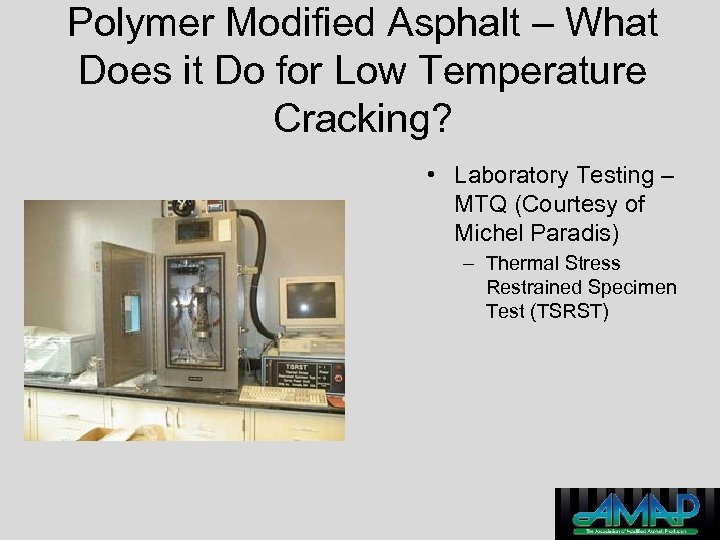 Polymer Modified Asphalt – What Does it Do for Low Temperature Cracking? • Laboratory