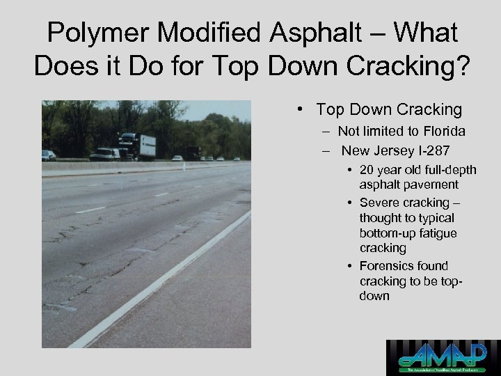 Polymer Modified Asphalt – What Does it Do for Top Down Cracking? • Top