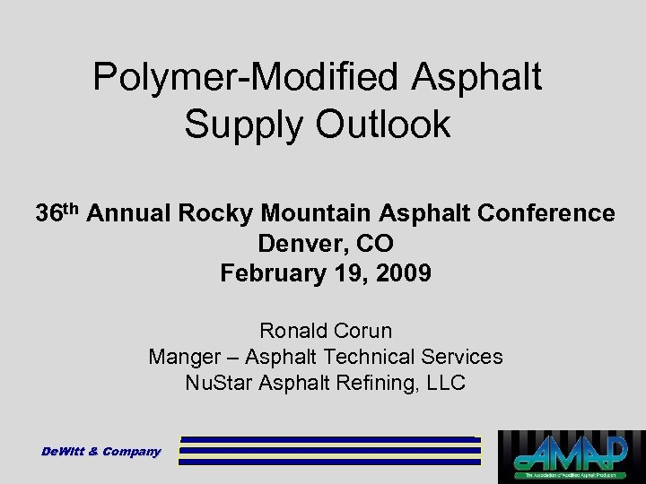 Polymer-Modified Asphalt Supply Outlook 36 th Annual Rocky Mountain Asphalt Conference Denver, CO February
