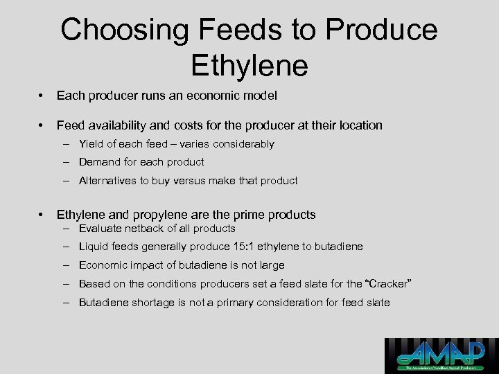 Choosing Feeds to Produce Ethylene • Each producer runs an economic model • Feed