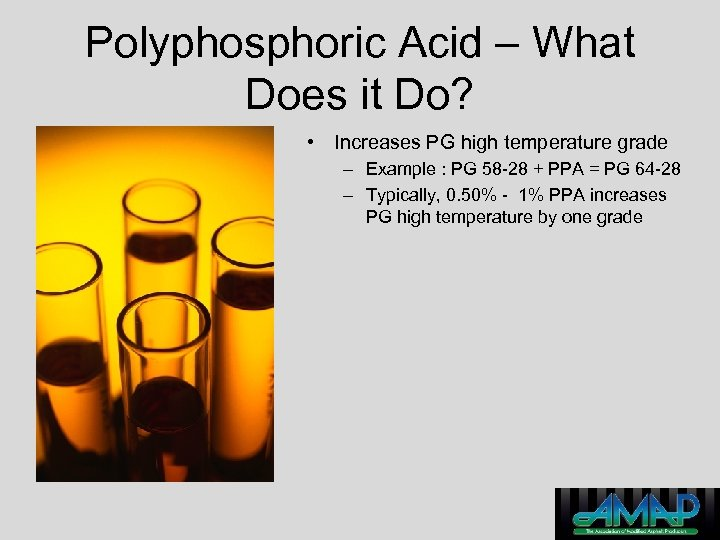 Polyphosphoric Acid – What Does it Do? • Increases PG high temperature grade –