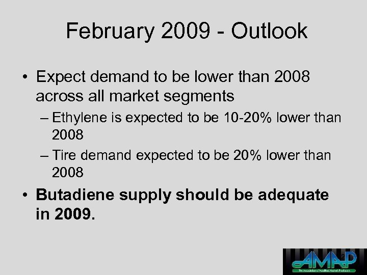 February 2009 - Outlook • Expect demand to be lower than 2008 across all