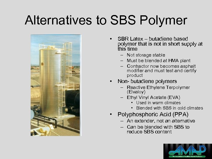 Alternatives to SBS Polymer • SBR Latex – butadiene based polymer that is not