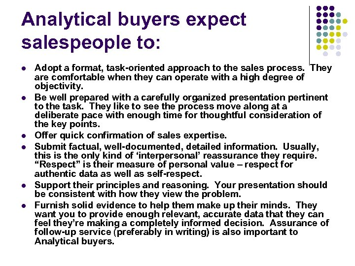 Analytical buyers expect salespeople to: l l l Adopt a format, task-oriented approach to