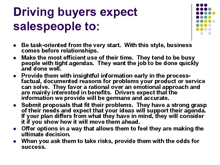 Driving buyers expect salespeople to: l l l Be task-oriented from the very start.