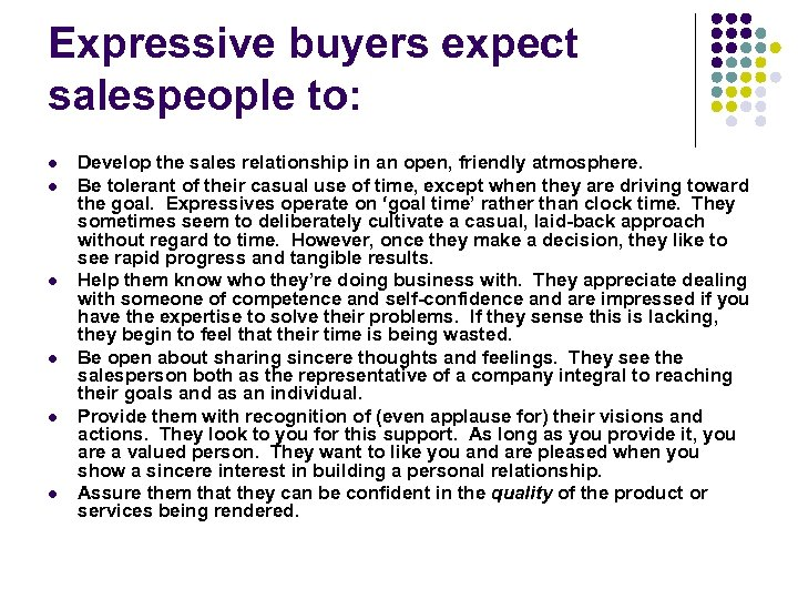 Expressive buyers expect salespeople to: l l l Develop the sales relationship in an