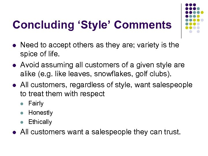 Concluding 'Style' Comments l l l Need to accept others as they are; variety
