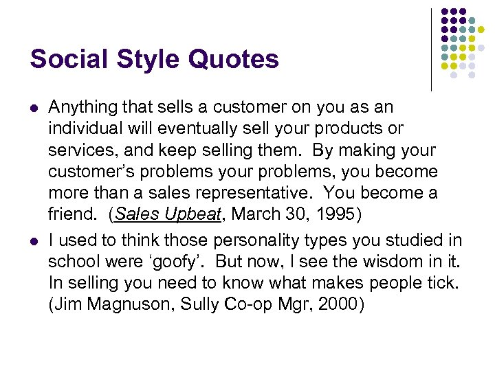 Social Style Quotes l l Anything that sells a customer on you as an