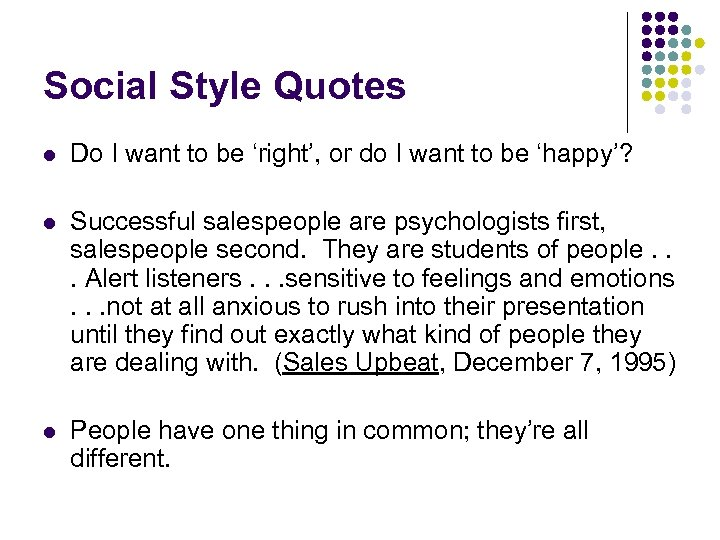 Social Style Quotes l Do I want to be 'right', or do I want