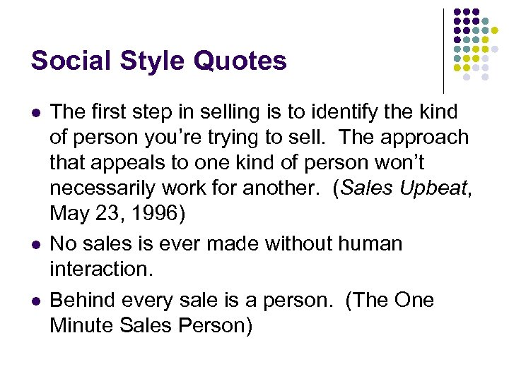 Social Style Quotes l l l The first step in selling is to identify
