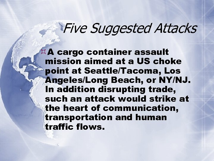 Five Suggested Attacks A cargo container assault mission aimed at a US choke point