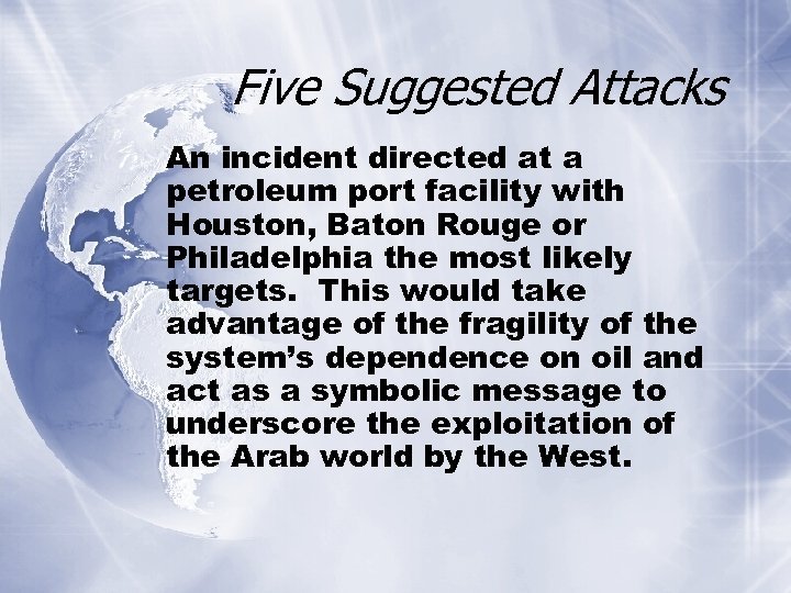 Five Suggested Attacks An incident directed at a petroleum port facility with Houston, Baton