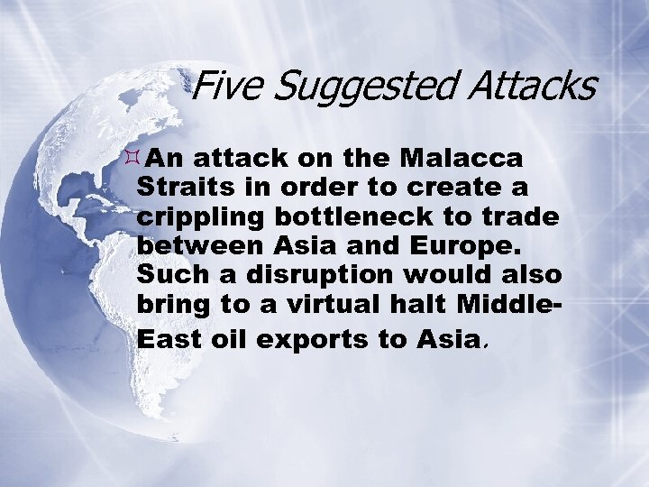 Five Suggested Attacks An attack on the Malacca Straits in order to create a