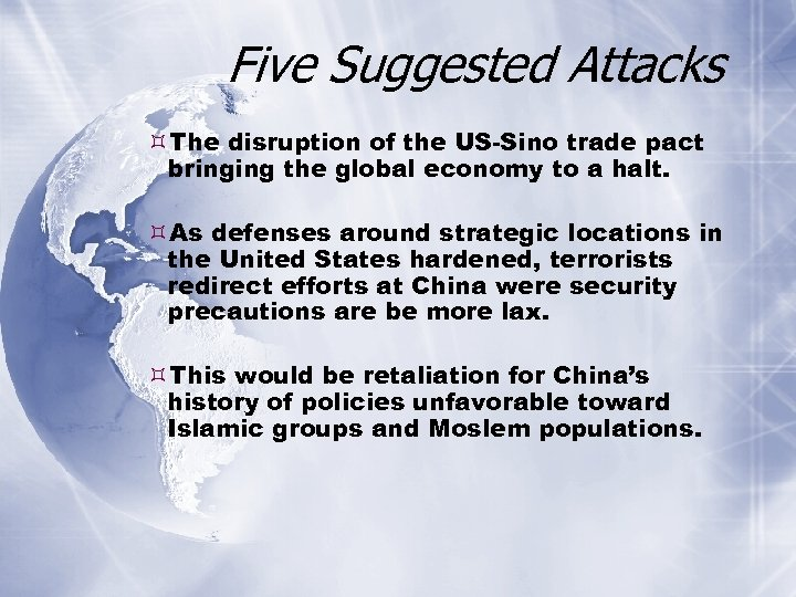 Five Suggested Attacks The disruption of the US-Sino trade pact bringing the global economy