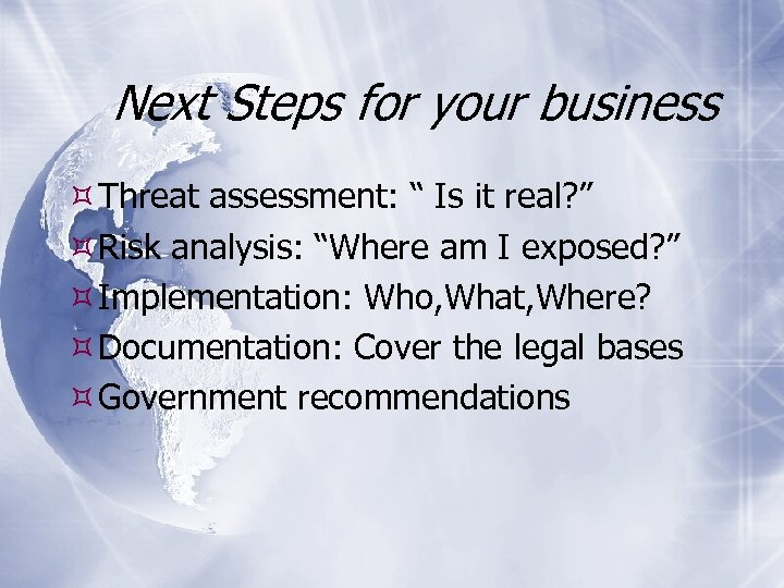 """Next Steps for your business Threat assessment: """" Is it real? """" Risk analysis:"""