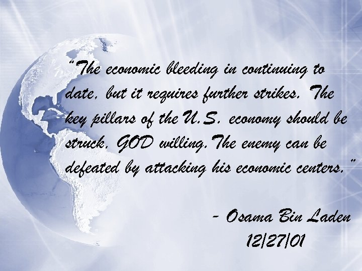 """""""The economic bleeding in continuing to date, but it requires further strikes. The key"""