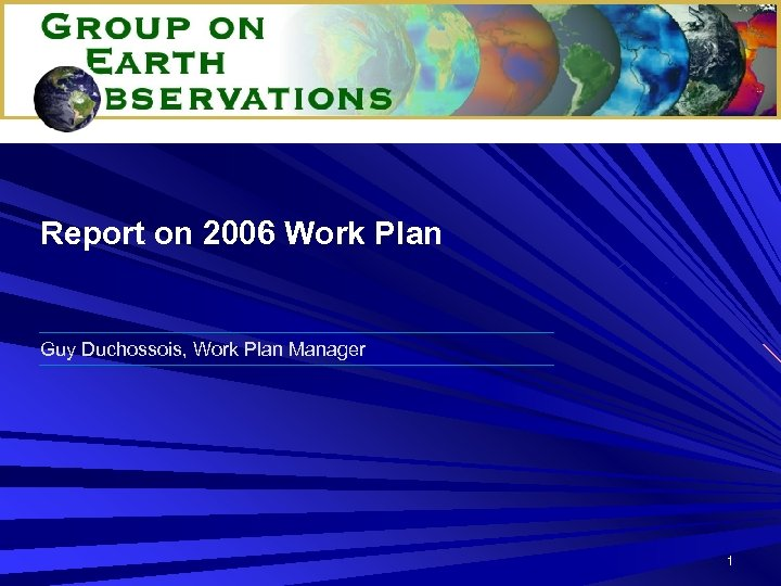 Report on 2006 Work Plan Guy Duchossois, Work Plan Manager 1