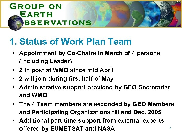 1. Status of Work Plan Team • Appointment by Co-Chairs in March of 4
