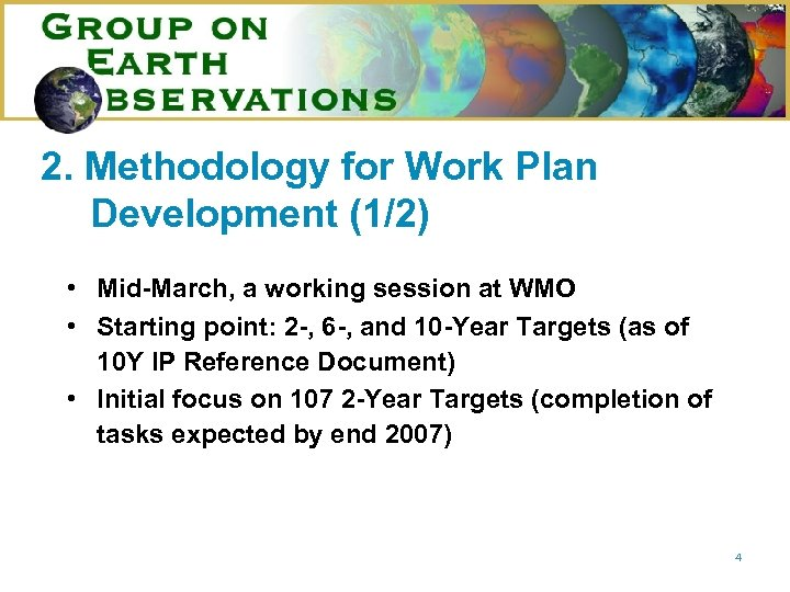 2. Methodology for Work Plan Development (1/2) • Mid-March, a working session at WMO