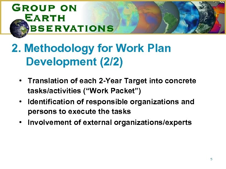 2. Methodology for Work Plan Development (2/2) • Translation of each 2 -Year Target