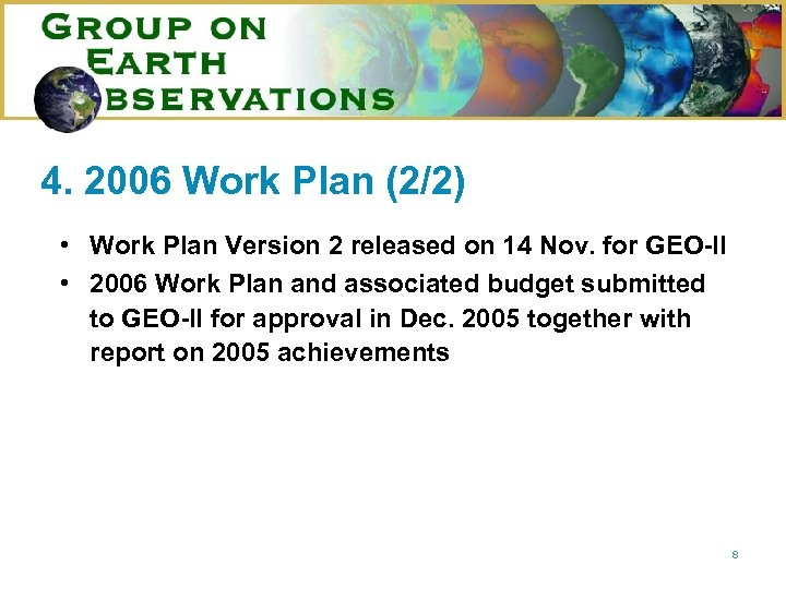 4. 2006 Work Plan (2/2) • Work Plan Version 2 released on 14 Nov.