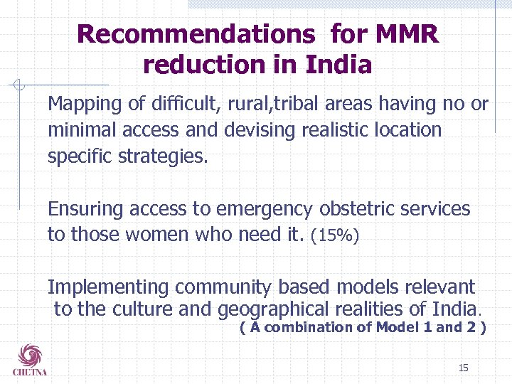 Recommendations for MMR reduction in India Mapping of difficult, rural, tribal areas having no