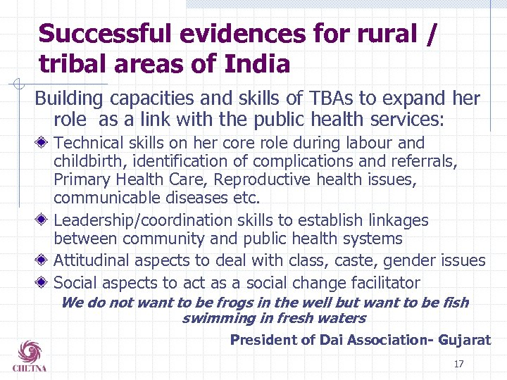 Successful evidences for rural / tribal areas of India Building capacities and skills of