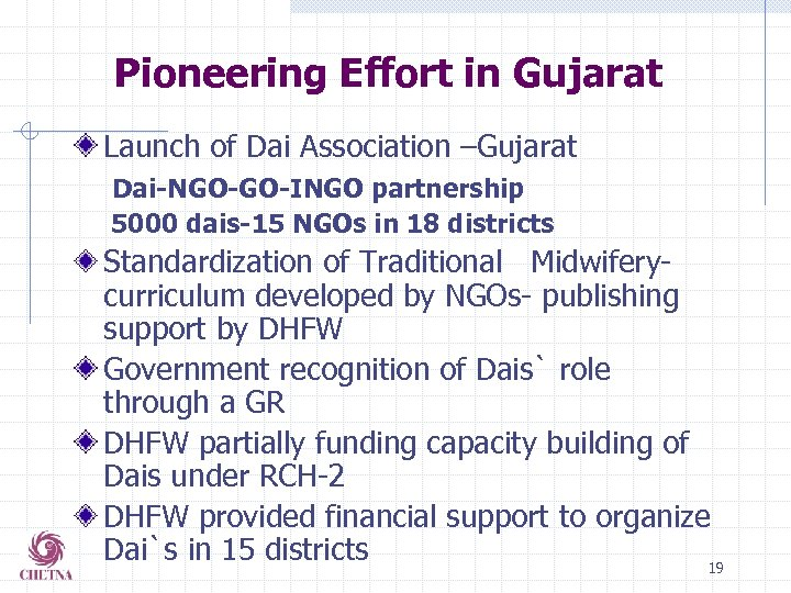 Pioneering Effort in Gujarat Launch of Dai Association –Gujarat Dai-NGO-GO-INGO partnership 5000 dais-15 NGOs