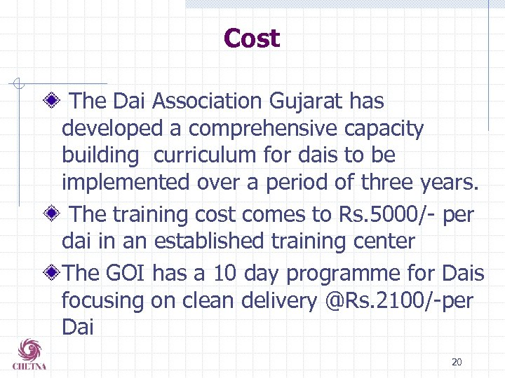 Cost The Dai Association Gujarat has developed a comprehensive capacity building curriculum for dais