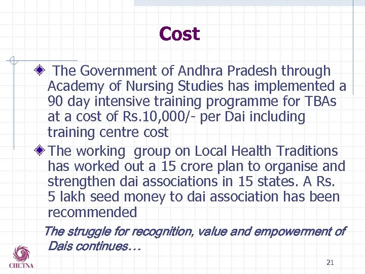 Cost The Government of Andhra Pradesh through Academy of Nursing Studies has implemented a
