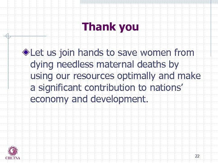 Thank you Let us join hands to save women from dying needless maternal deaths