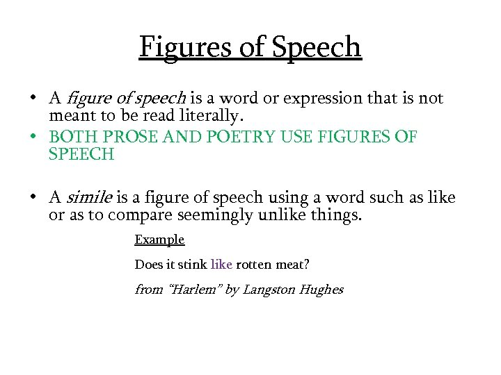 Figures of Speech • A figure of speech is a word or expression that