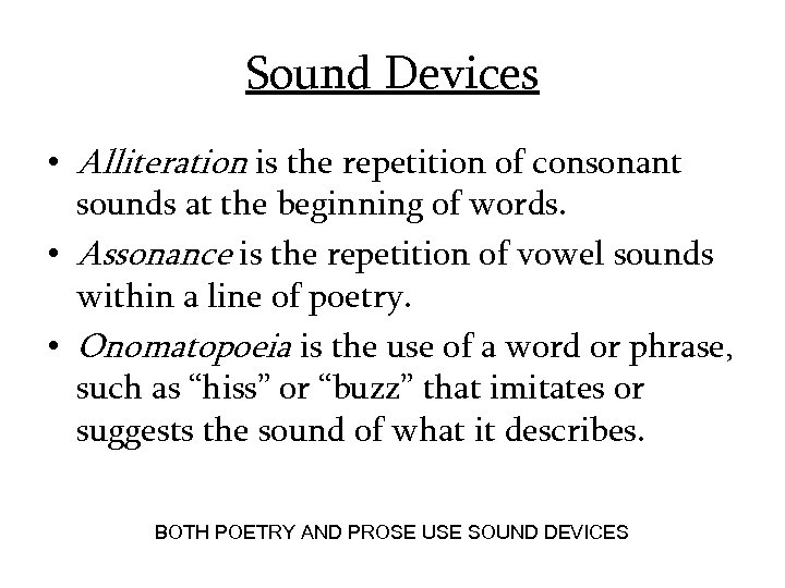 Sound Devices • Alliteration is the repetition of consonant sounds at the beginning of
