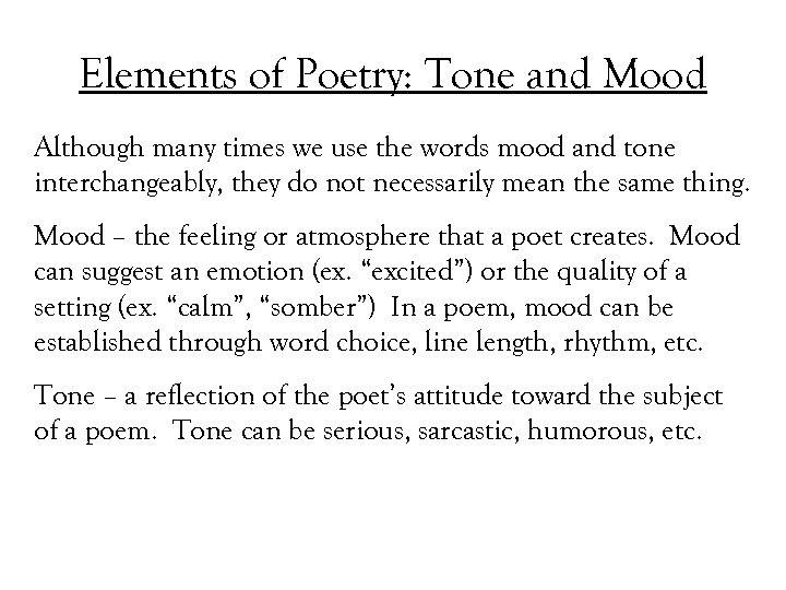 Elements of Poetry: Tone and Mood Although many times we use the words mood