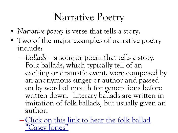 Narrative Poetry • Narrative poetry is verse that tells a story. • Two of