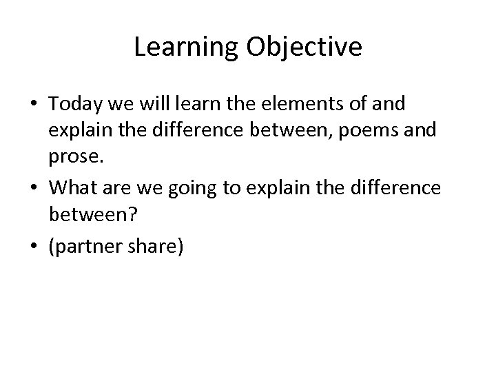 Learning Objective • Today we will learn the elements of and explain the difference