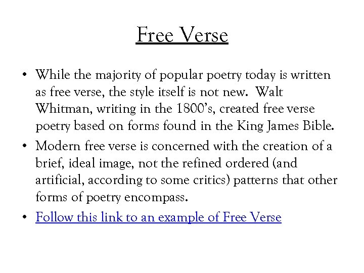 Free Verse • While the majority of popular poetry today is written as free