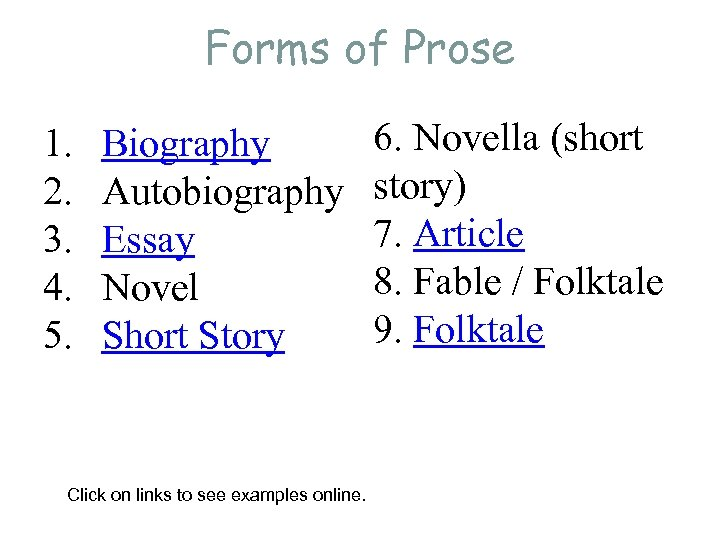 Forms of Prose 1. 2. 3. 4. 5. Biography Autobiography Essay Novel Short Story