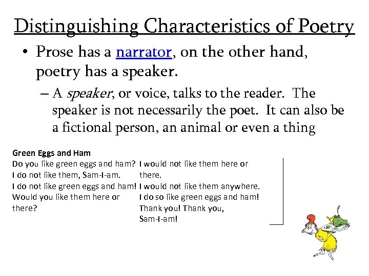 Distinguishing Characteristics of Poetry • Prose has a narrator, on the other hand, poetry