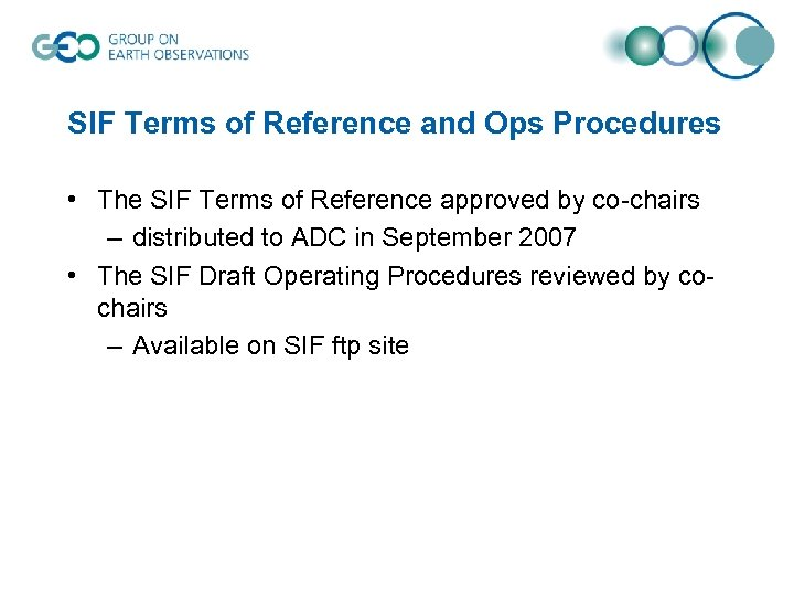 SIF Terms of Reference and Ops Procedures • The SIF Terms of Reference approved