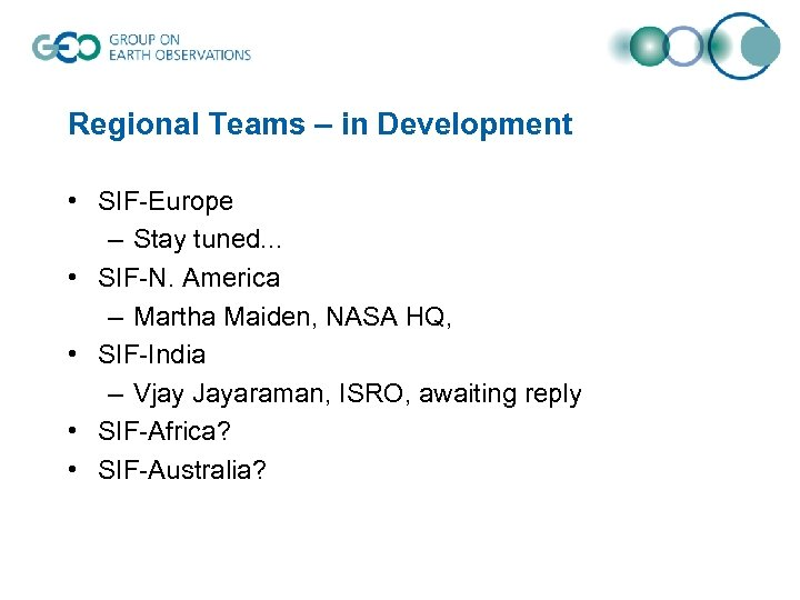 Regional Teams – in Development • SIF-Europe – Stay tuned. . . • SIF-N.