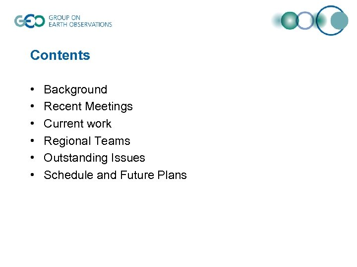 Contents • • • Background Recent Meetings Current work Regional Teams Outstanding Issues Schedule