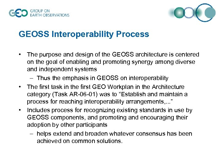 GEOSS Interoperability Process • The purpose and design of the GEOSS architecture is centered