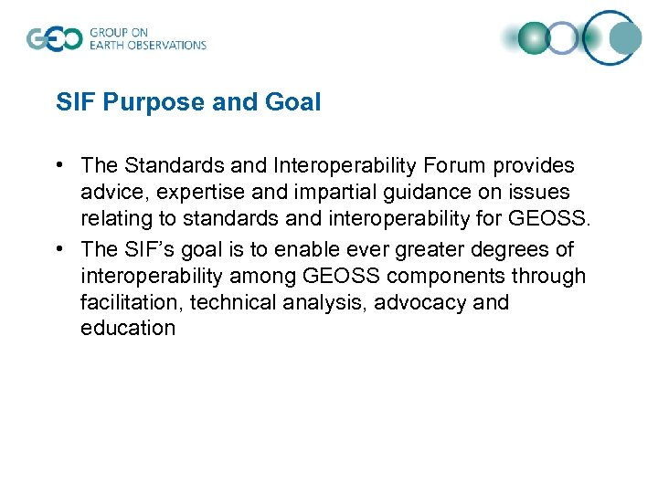 SIF Purpose and Goal • The Standards and Interoperability Forum provides advice, expertise and