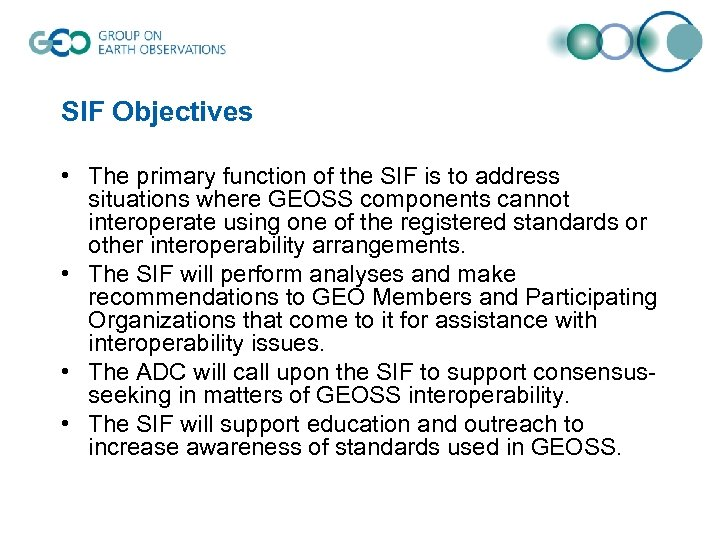 SIF Objectives • The primary function of the SIF is to address situations where