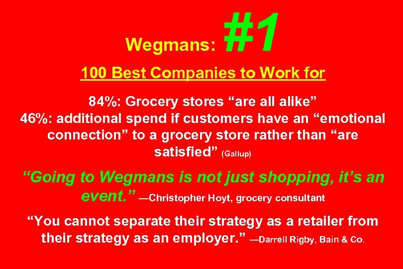"Wegmans: #1 100 Best Companies to Work for 84%: Grocery stores ""are all alike"""